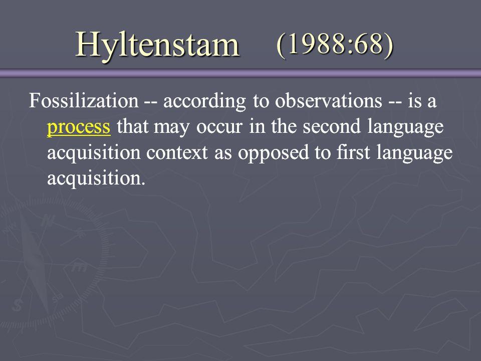 Hyltenstam (1988:68)