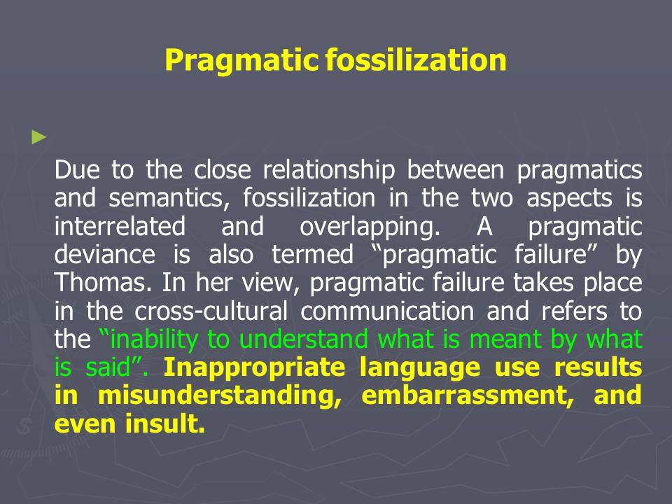 Pragmatic fossilization