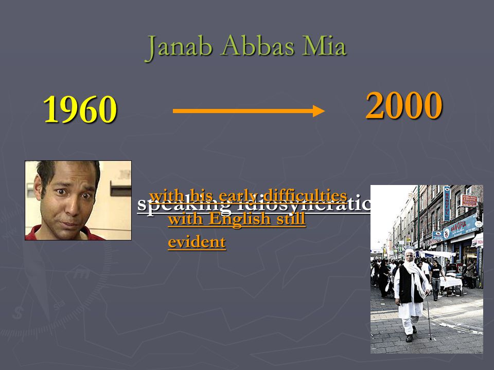 2000 1960 Janab Abbas Mia speaking idiosyncratic English