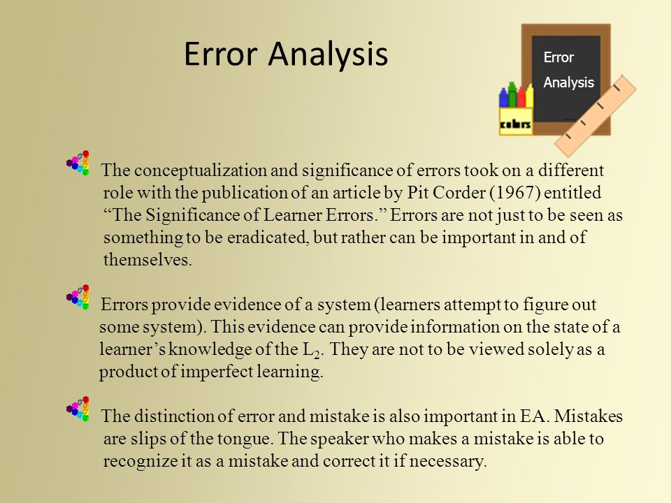 Error Analysis Error. Analysis. The conceptualization and significance of errors took on a different.