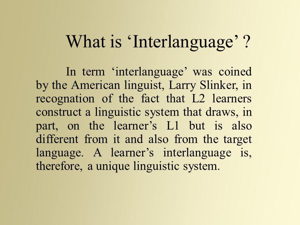 What is 'Interlanguage'