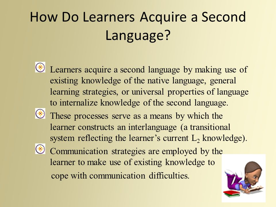 How Do Learners Acquire a Second Language