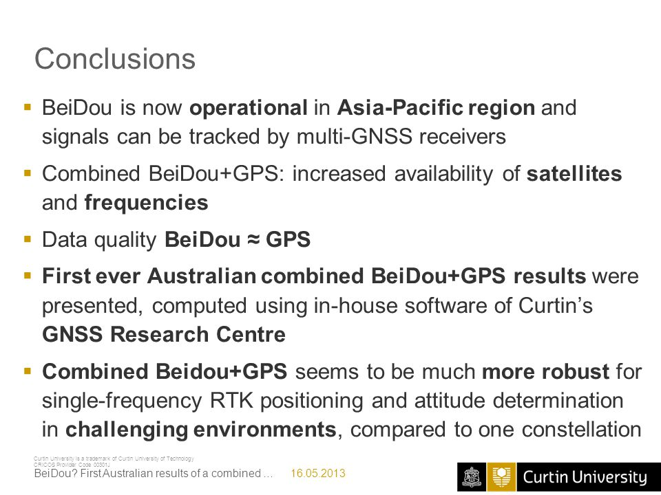 30.07.2010 Conclusions. BeiDou is now operational in Asia-Pacific region and signals can be tracked by multi-GNSS receivers.