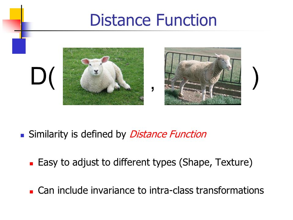 D( ) , Distance Function Similarity is defined by Distance Function