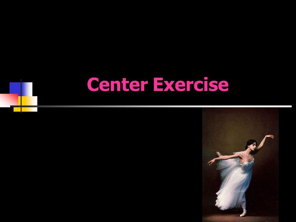 Center Exercise