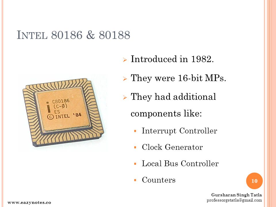 Intel 80186 & 80188 Introduced in 1982. They were 16-bit MPs.
