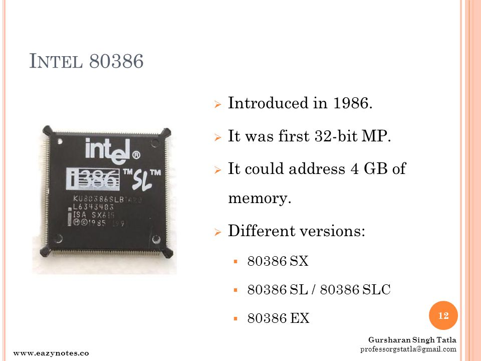 Intel 80386 Introduced in 1986. It was first 32-bit MP.
