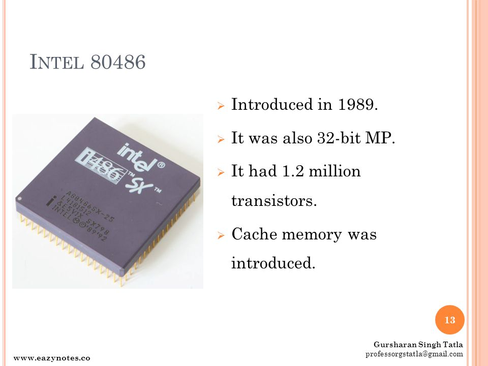 Intel 80486 Introduced in 1989. It was also 32-bit MP.