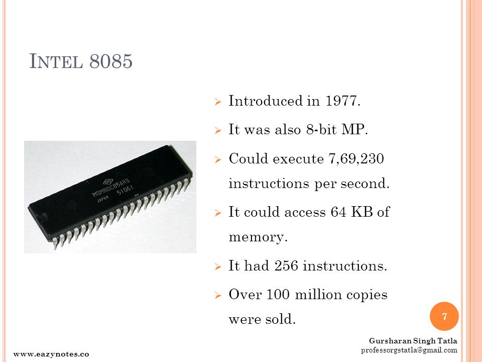 Intel 8085 Introduced in It was also 8-bit MP.