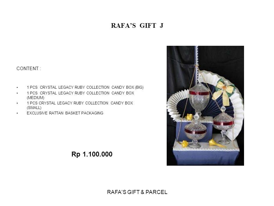 Rp 1.100.000 RAFA'S GIFT J RAFA S GIFT & PARCEL CONTENT :