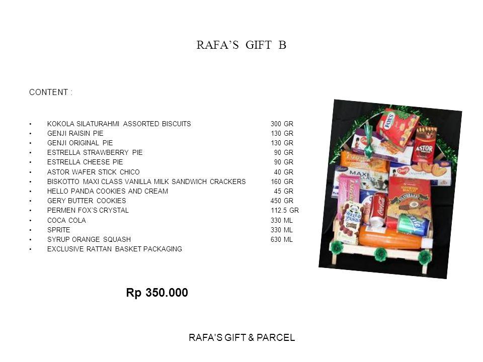 RAFA'S GIFT B Rp 350.000 RAFA S GIFT & PARCEL CONTENT :