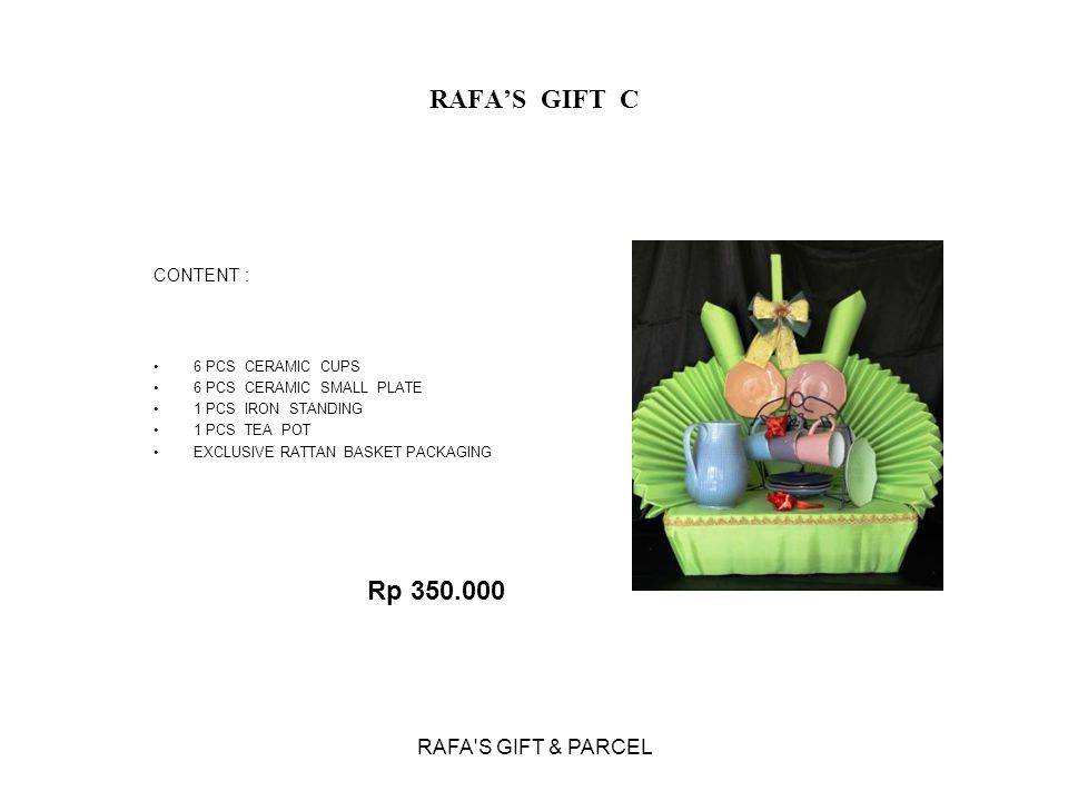 RAFA'S GIFT C Rp 350.000 RAFA S GIFT & PARCEL CONTENT :