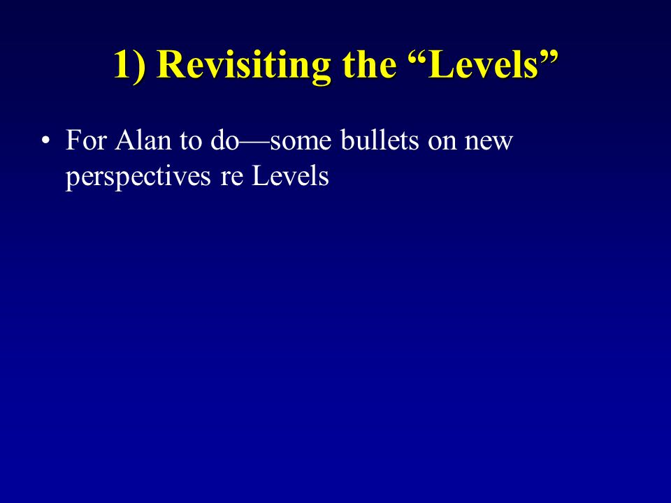 1) Revisiting the Levels
