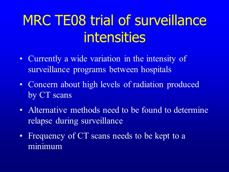 MRC TE08 trial of surveillance intensities