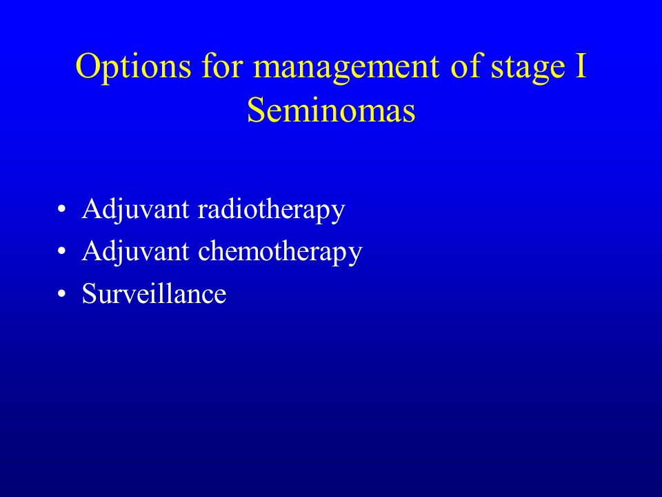 Options for management of stage I Seminomas