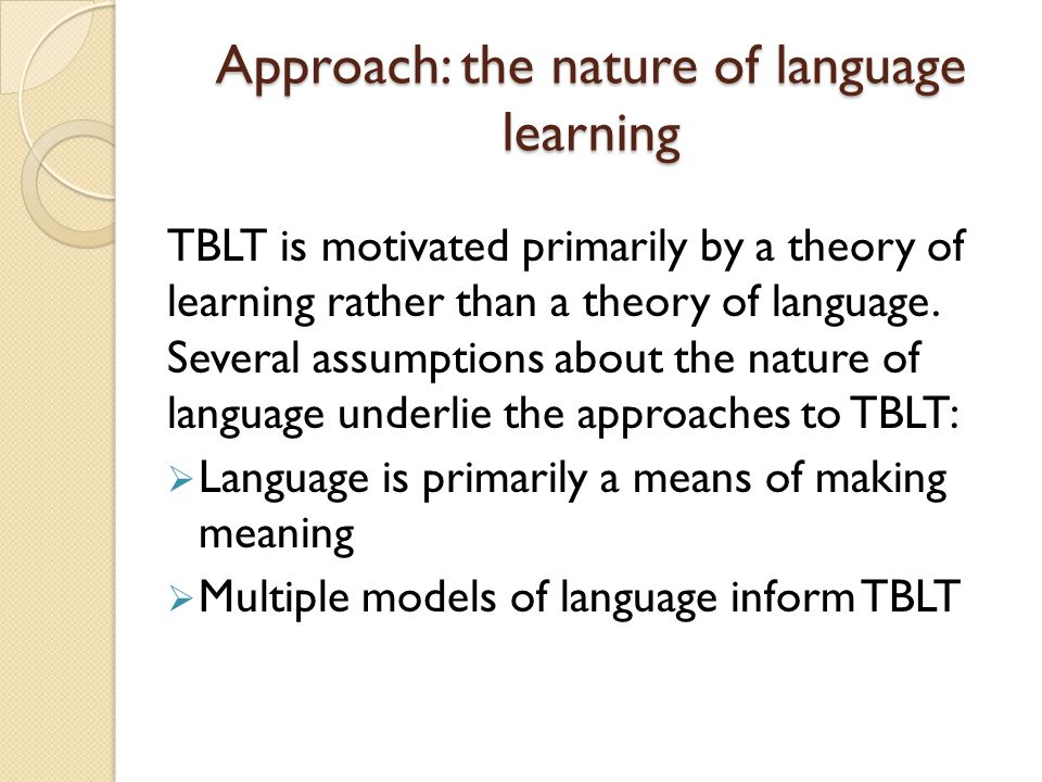 Approach: the nature of language learning