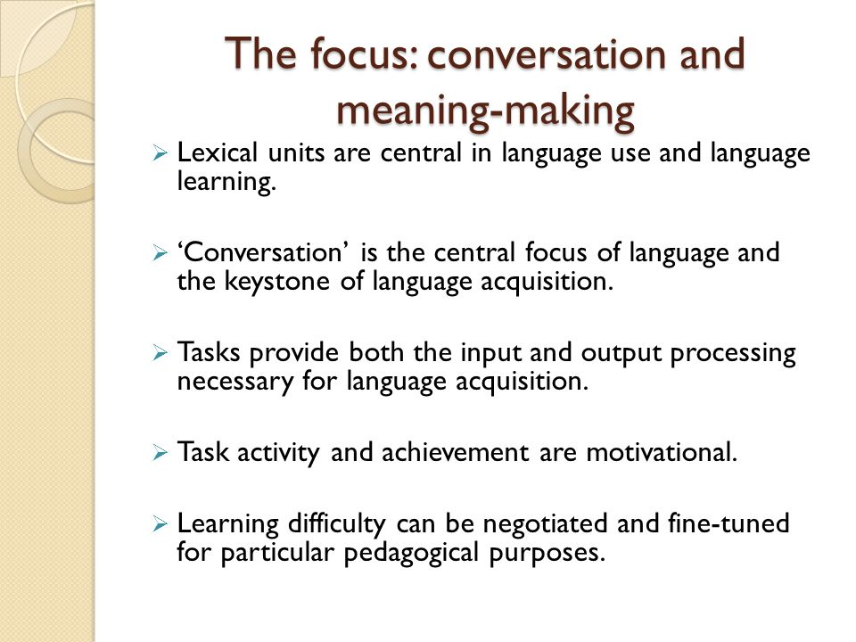 The focus: conversation and meaning-making