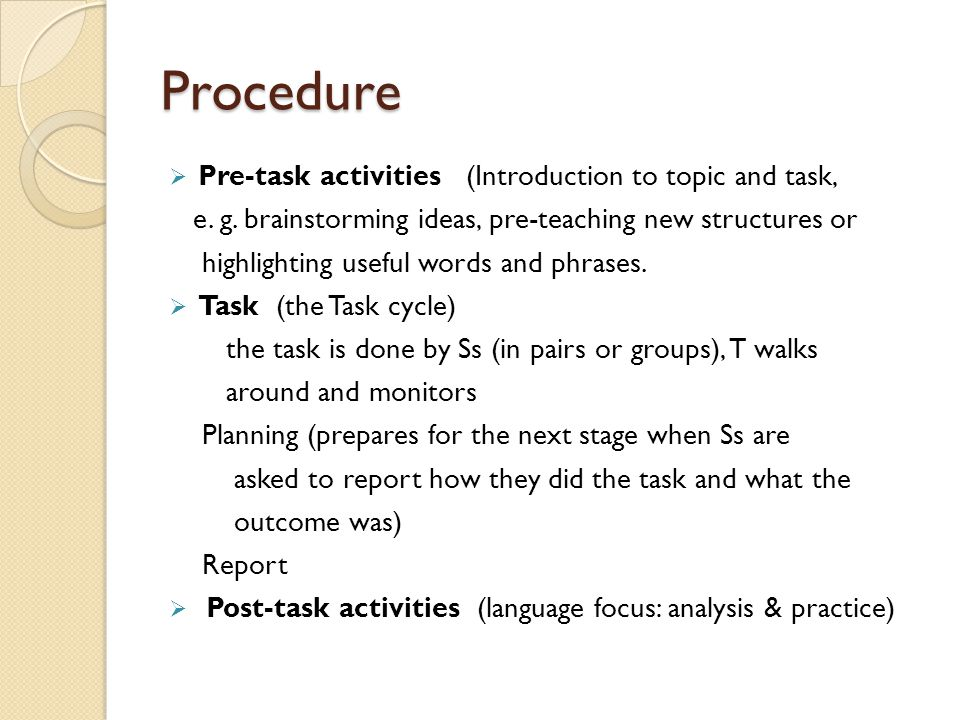 Procedure Pre-task activities (Introduction to topic and task,