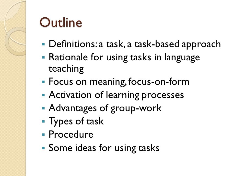 Outline Definitions: a task, a task-based approach
