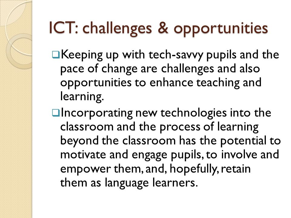 ICT: challenges & opportunities