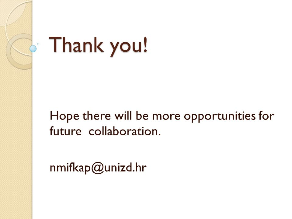 Thank you! Hope there will be more opportunities for future collaboration. nmifkap@unizd.hr