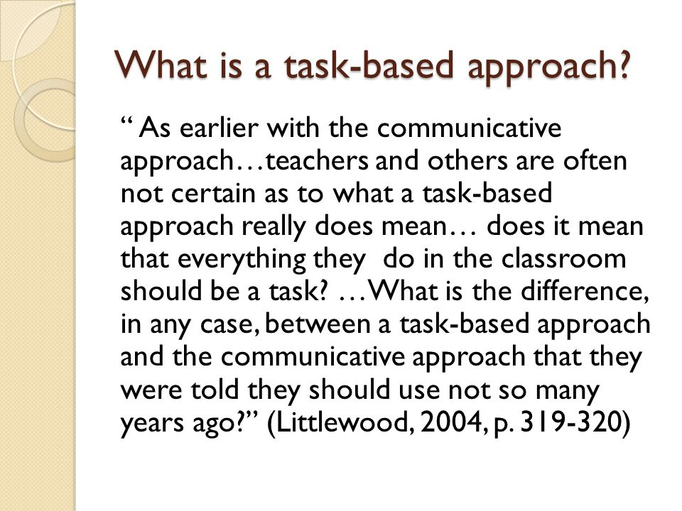 What is a task-based approach