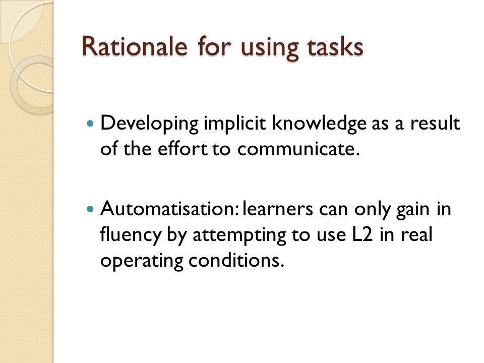 Rationale for using tasks