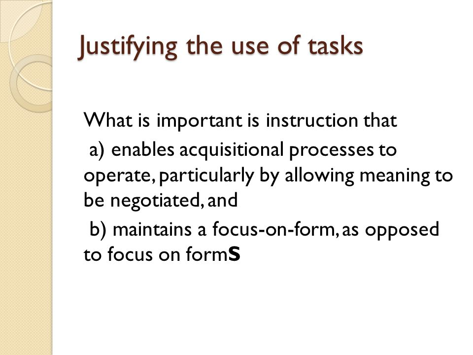 Justifying the use of tasks