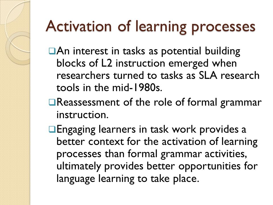 Activation of learning processes