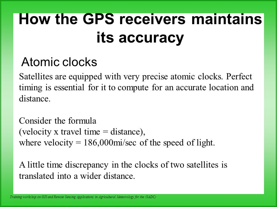How the GPS receivers maintains its accuracy