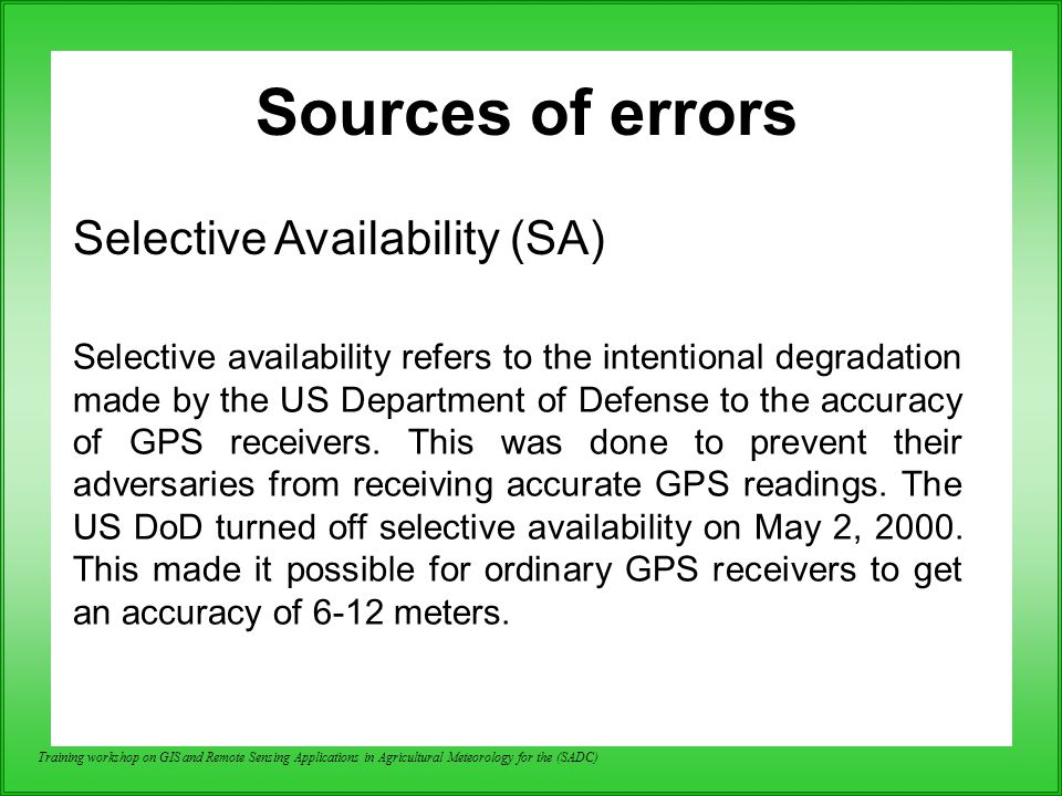 Sources of errors Selective Availability (SA)