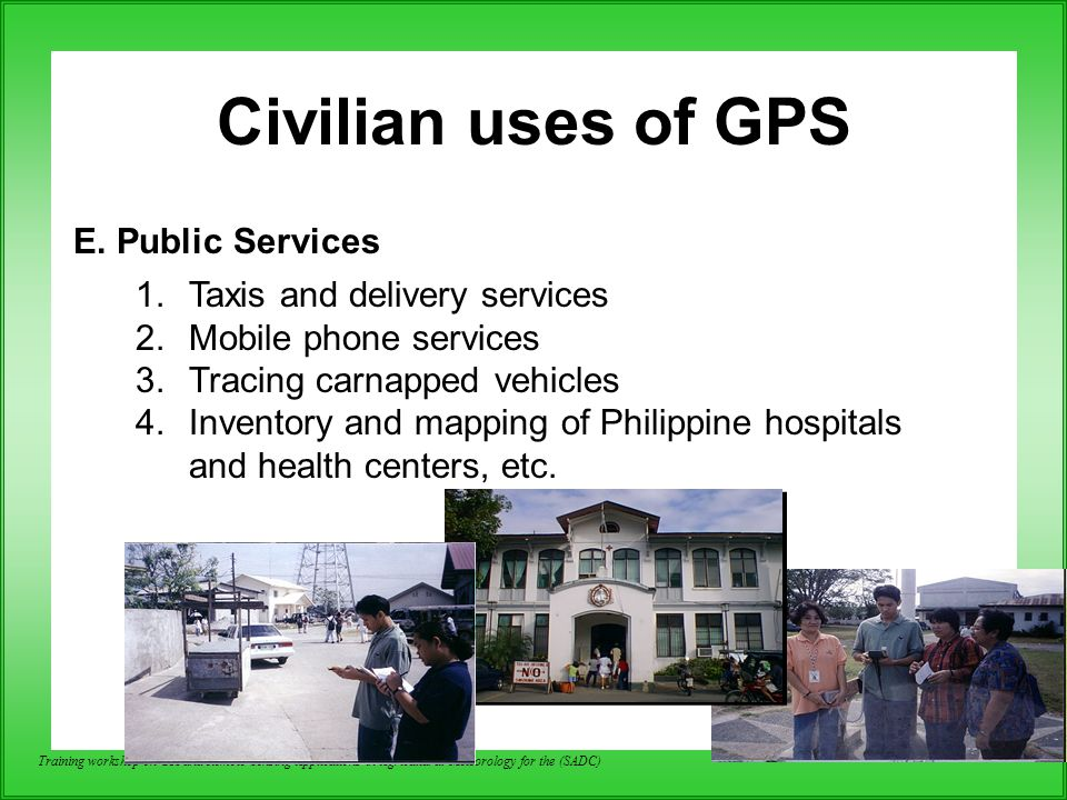 Civilian uses of GPS E. Public Services Taxis and delivery services