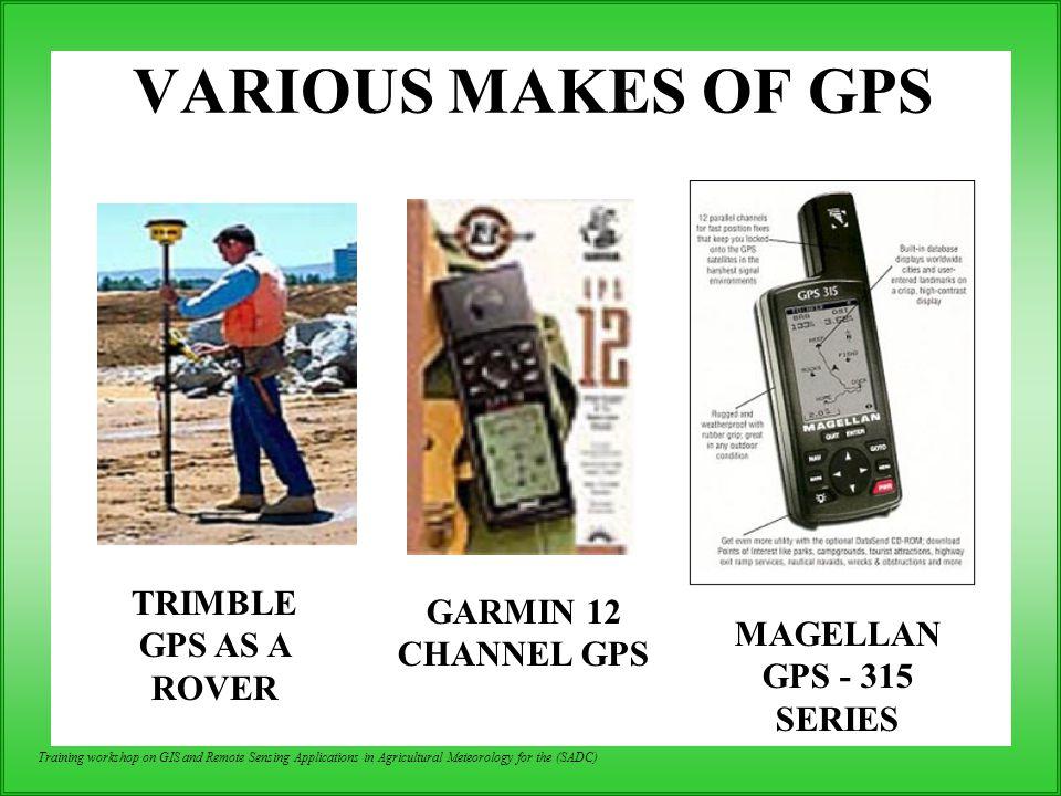 VARIOUS MAKES OF GPS TRIMBLE GPS AS A ROVER GARMIN 12 CHANNEL GPS