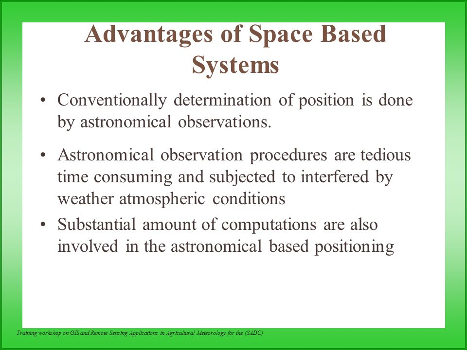 Advantages of Space Based Systems