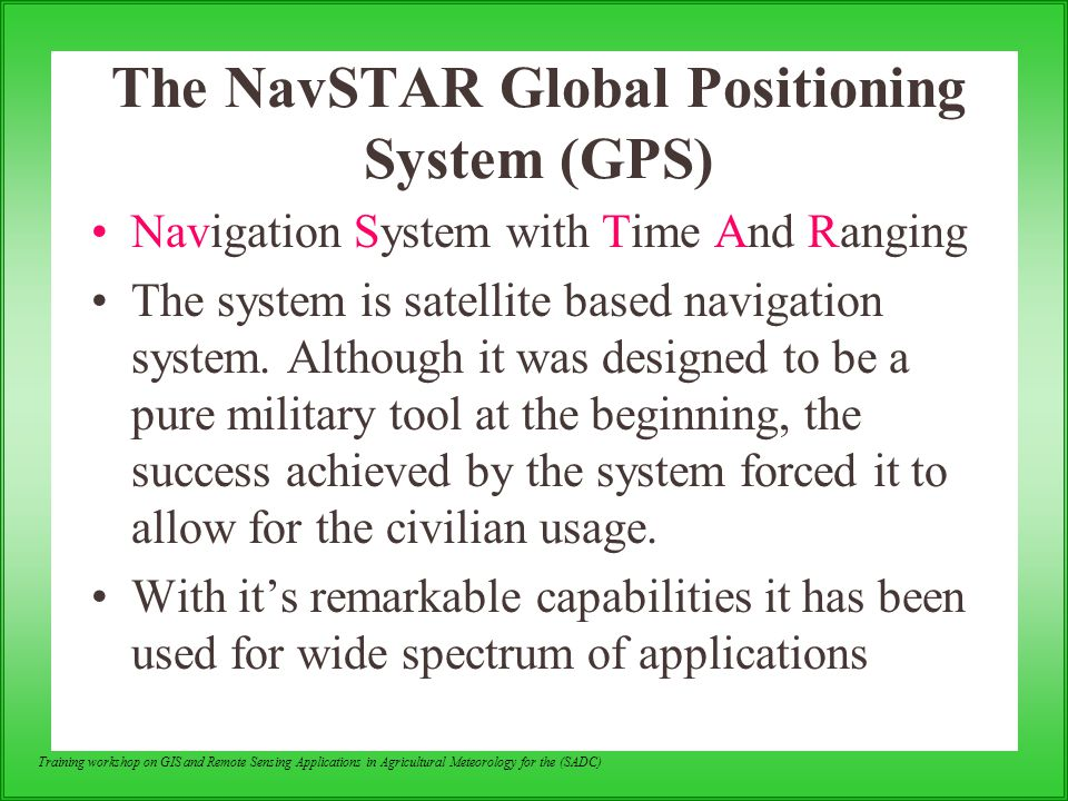 The NavSTAR Global Positioning System (GPS)