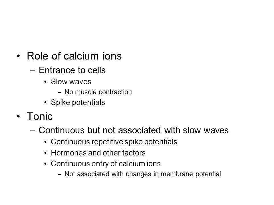 Role of calcium ions Tonic Entrance to cells