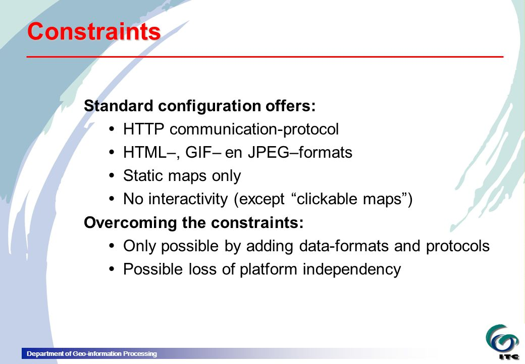Constraints Standard configuration offers: HTTP communication-protocol