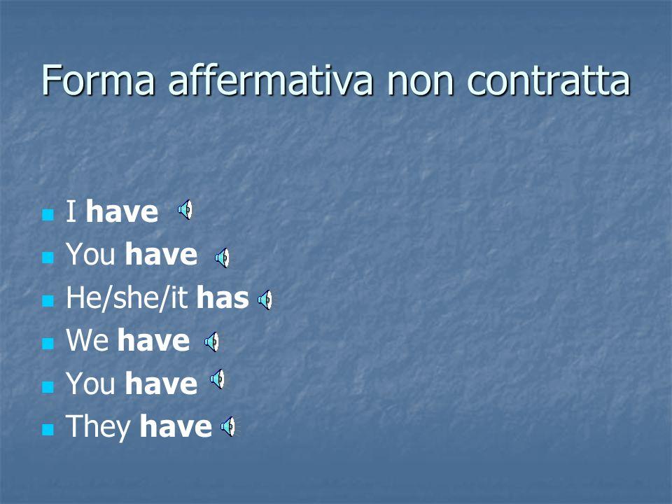 Forma affermativa non contratta