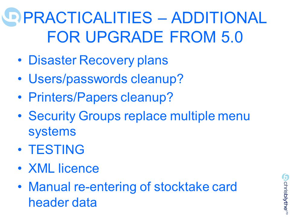 PRACTICALITIES – ADDITIONAL FOR UPGRADE FROM 5.0