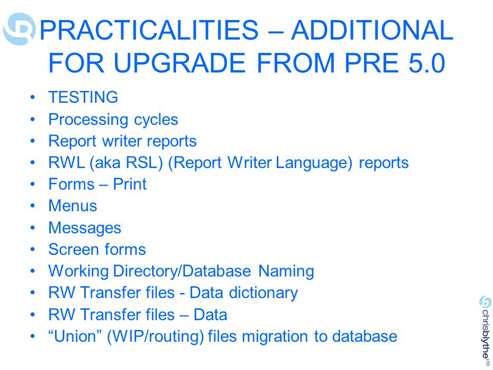 PRACTICALITIES – ADDITIONAL FOR UPGRADE FROM PRE 5.0