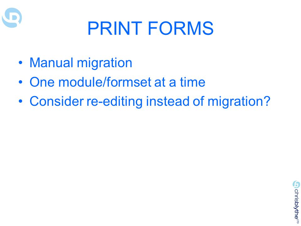 PRINT FORMS Manual migration One module/formset at a time