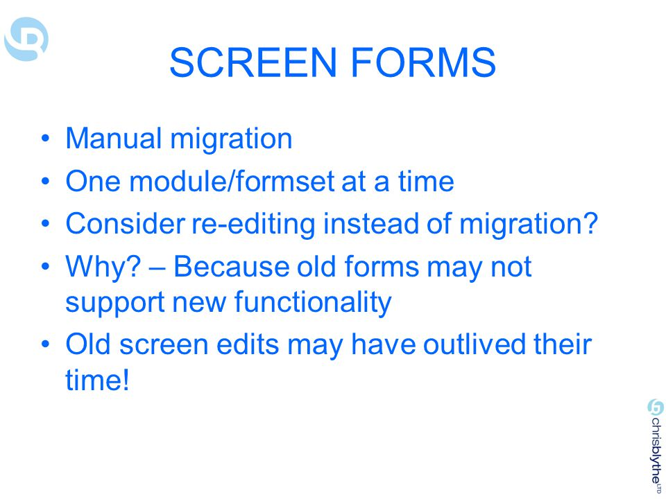 SCREEN FORMS Manual migration One module/formset at a time
