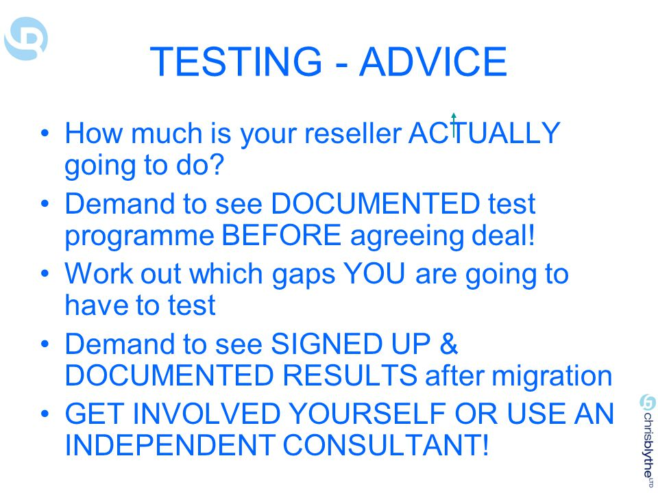 TESTING - ADVICE How much is your reseller ACTUALLY going to do