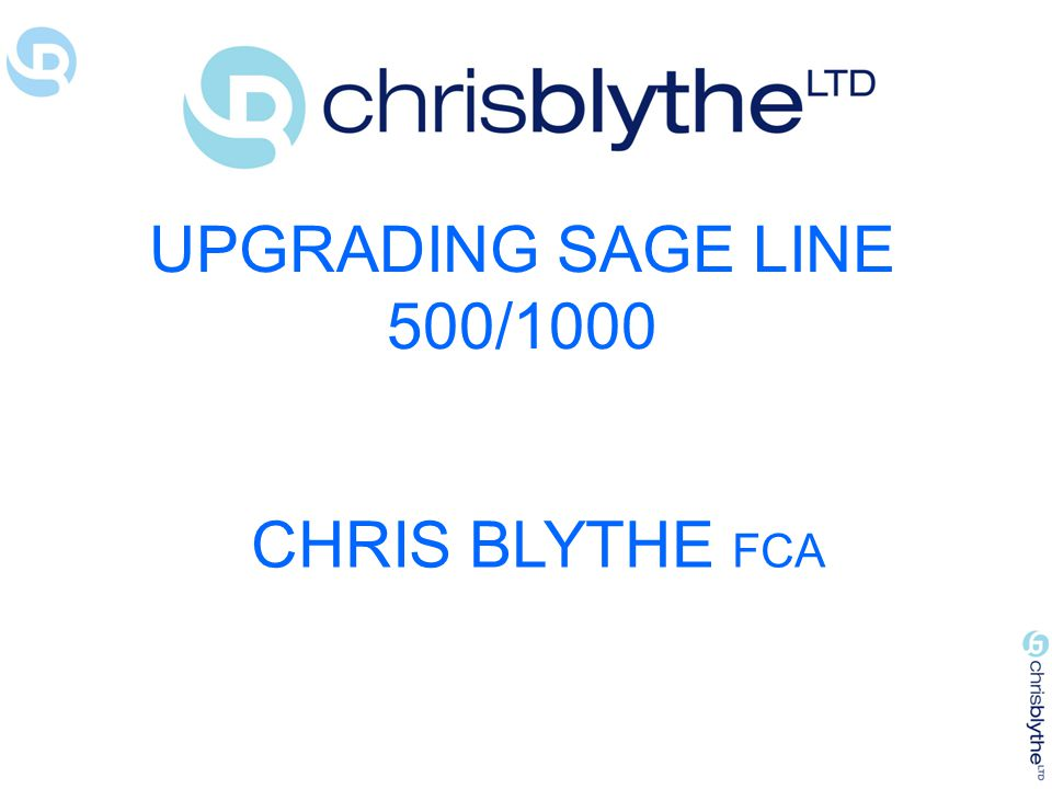 UPGRADING SAGE LINE 500/1000 CHRIS BLYTHE FCA
