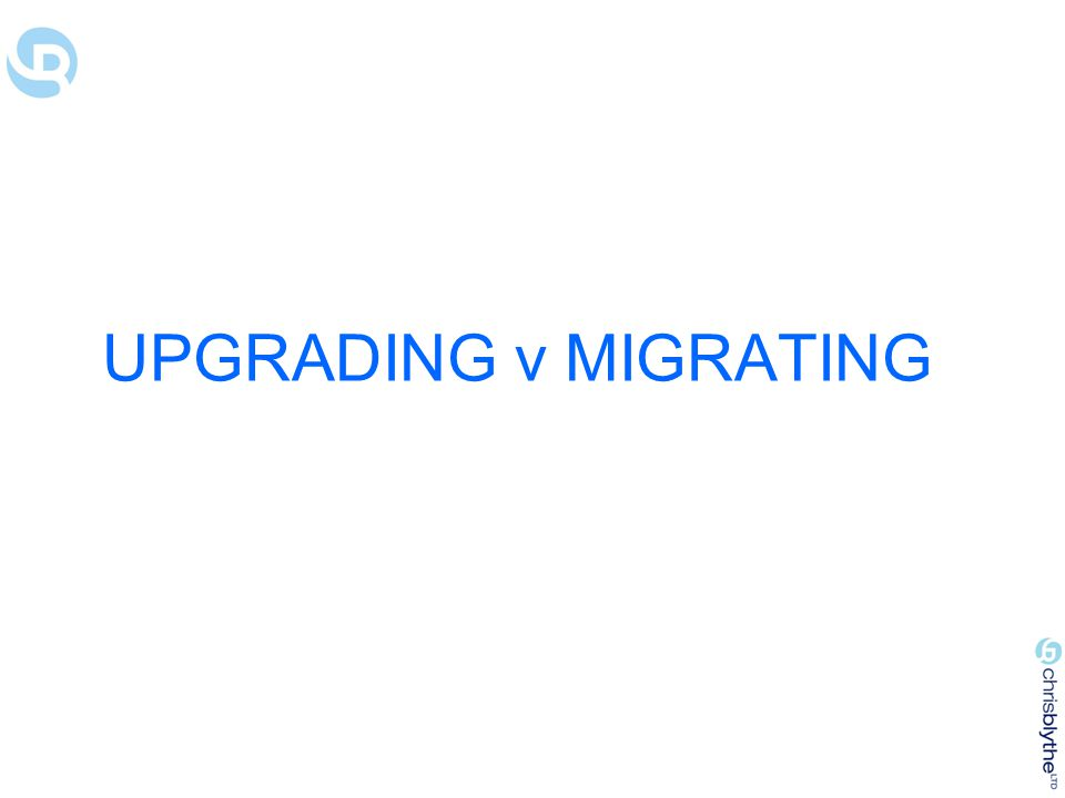 UPGRADING v MIGRATING