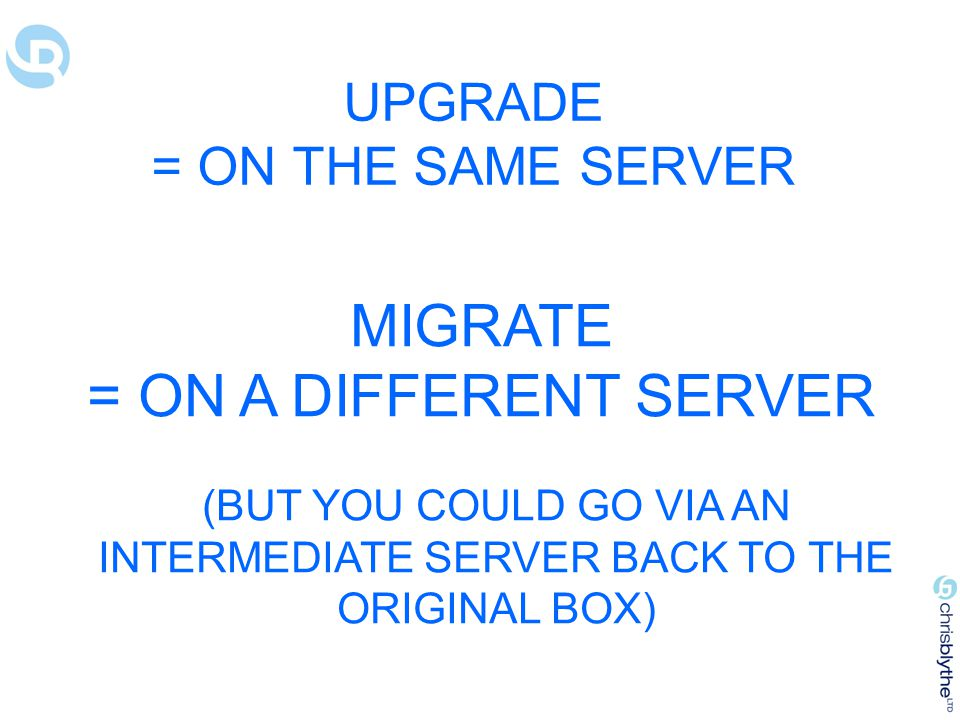 UPGRADE = ON THE SAME SERVER