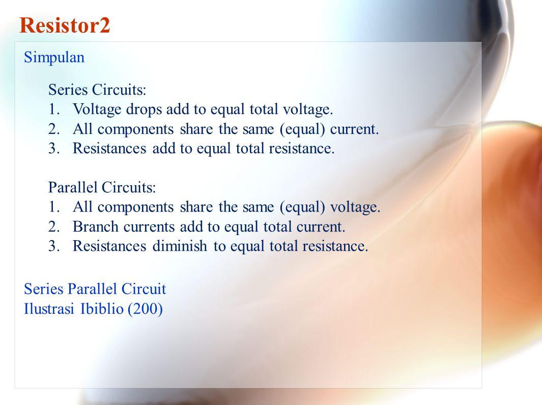 Resistor2 Simpulan Series Circuits: