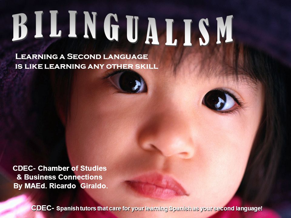 BILINGUALISM Learning a Second language