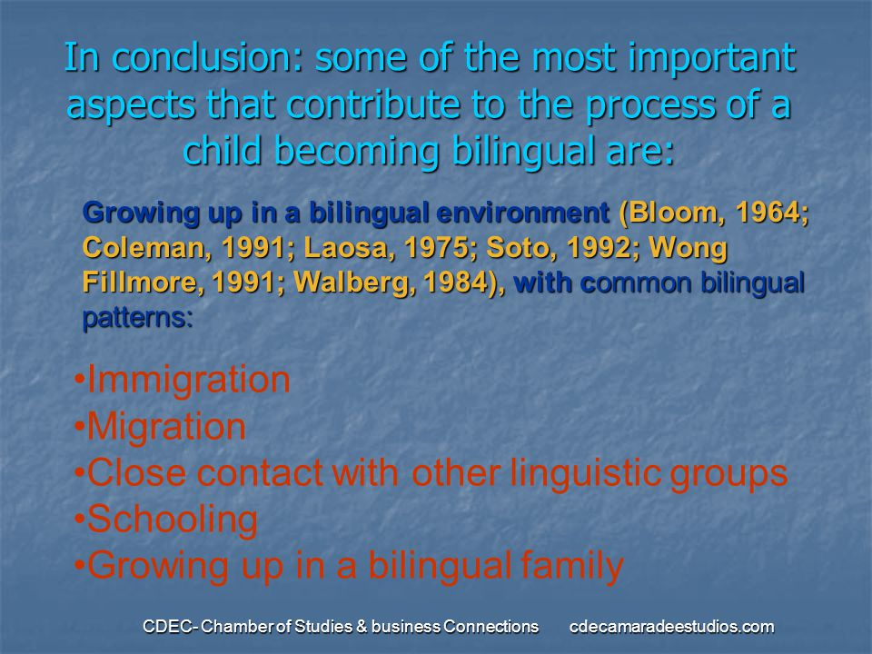 Close contact with other linguistic groups Schooling