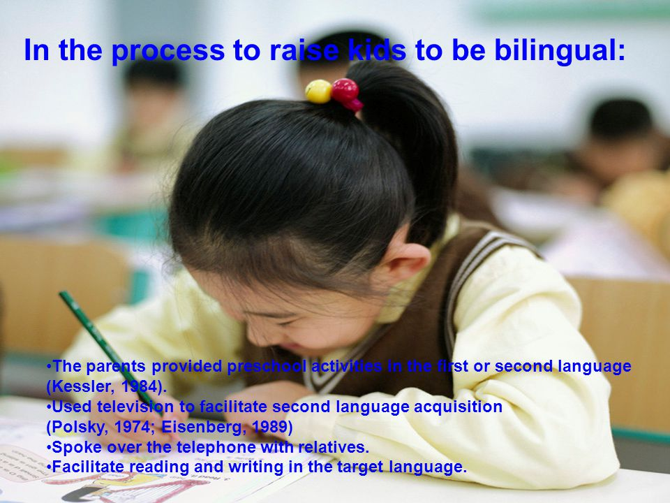 In the process to raise kids to be bilingual: